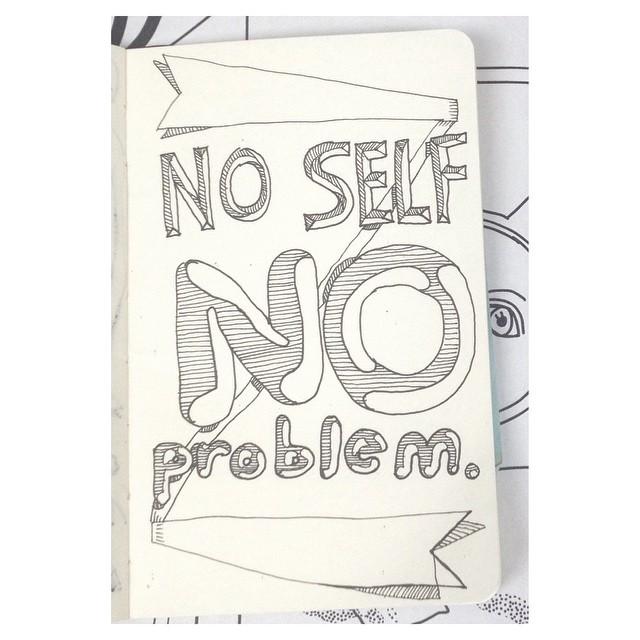 No Self, No Problem