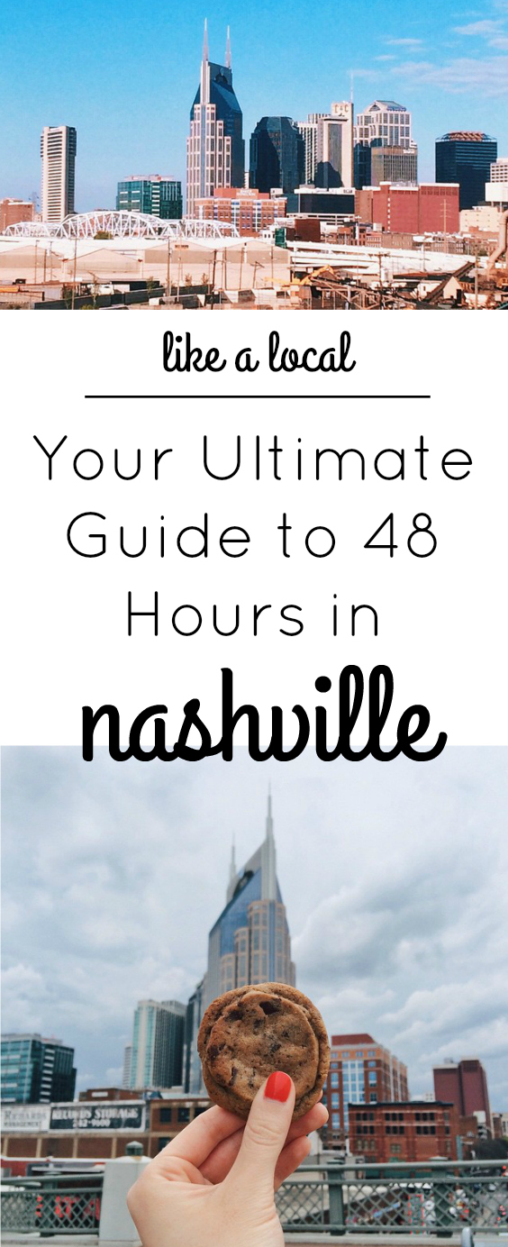 like a local your ultimate guide to 48 hours in nashville