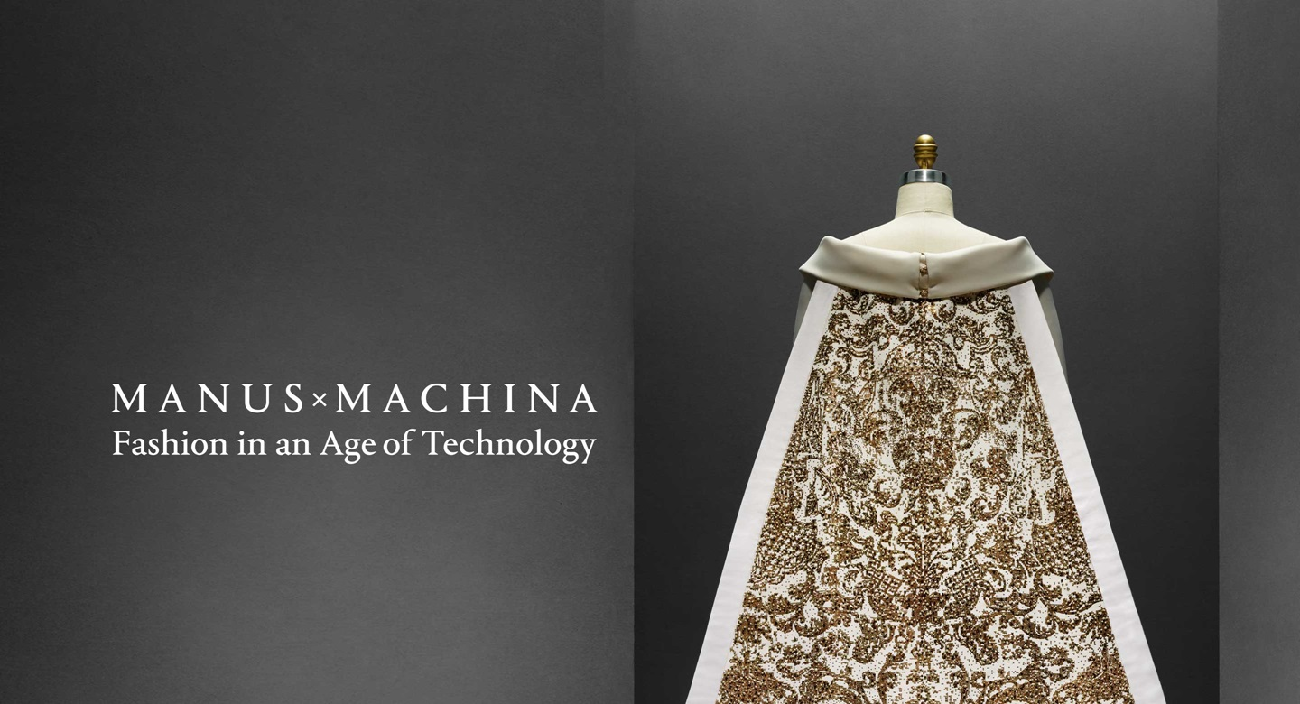 MANUS x MACHINA Metropolitan Museum of Art