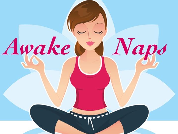 Awake Naps  Price: 5+