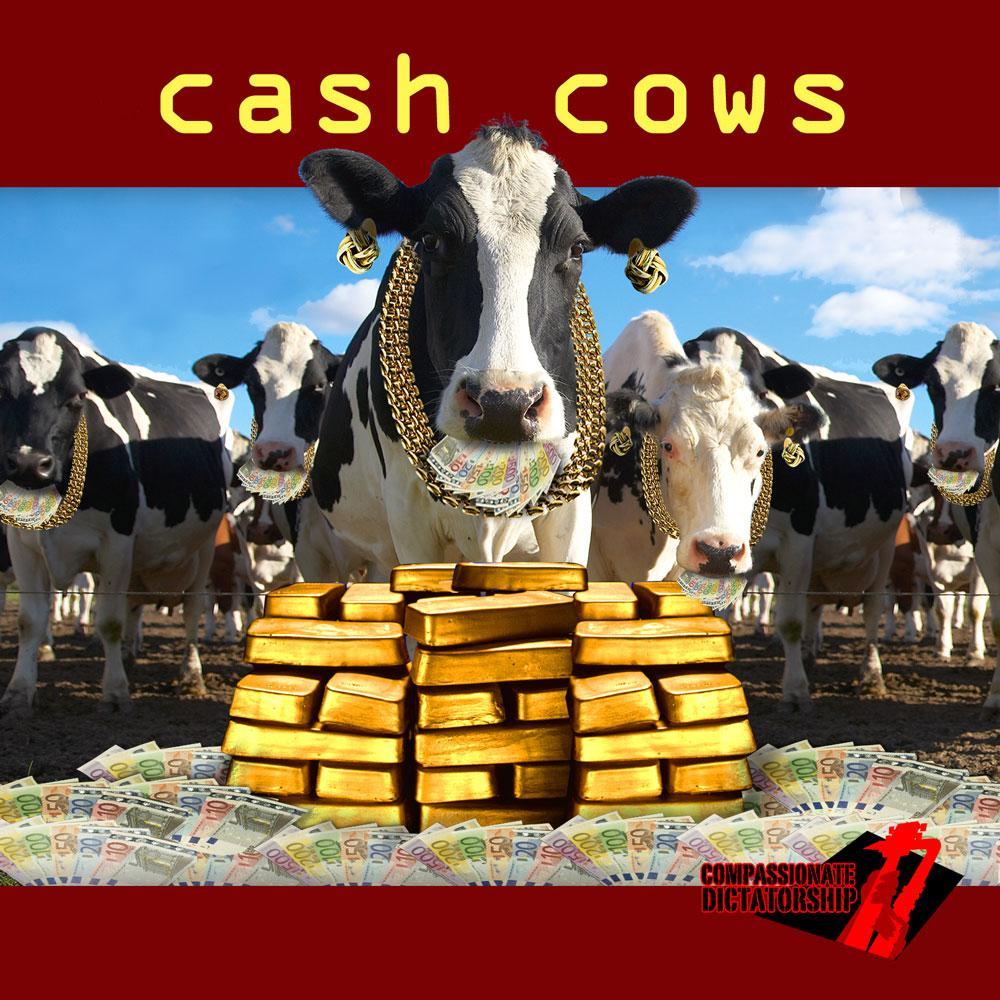 Compassionate Dicattorship     Cash Cows  released April 2010, FMR