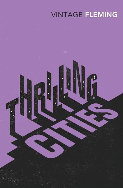 Thrilling Cities Ian Fleming
