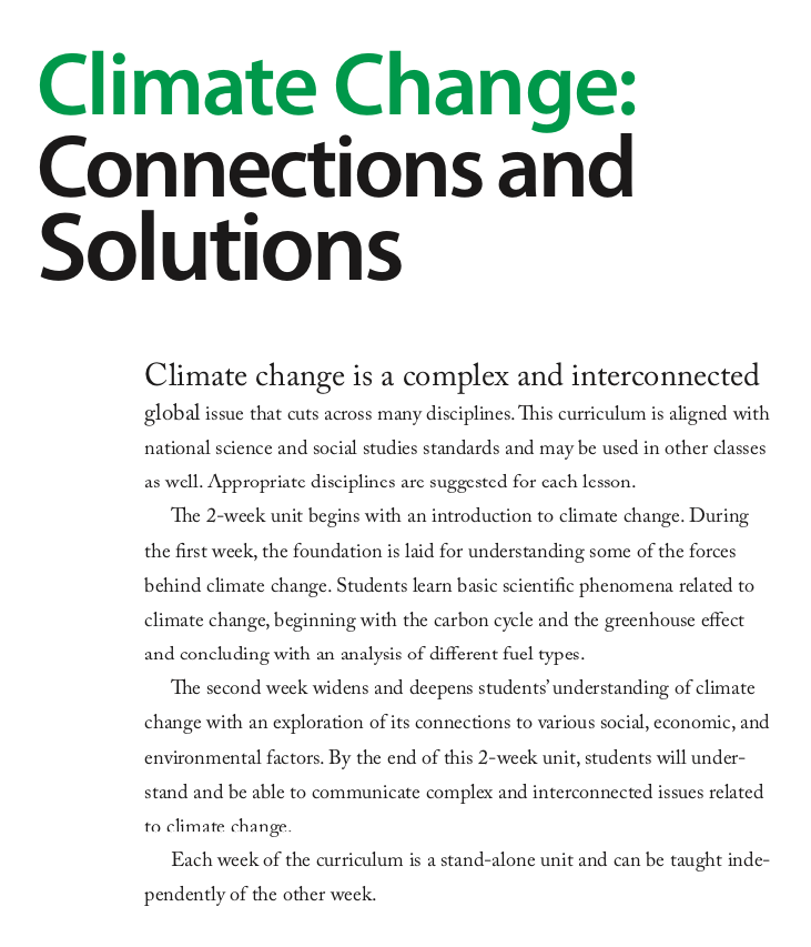 Important to Know and Do - The carbon link to climate changeCarbon dioxide data trends The effects of climate change on living things Measuring our carbon footprints: How do our consumption habits affect energy usage?How is energy transferred to electricity produced in renewable and non-renewable sources?Energy Explorations: What are some social, economic, and environmental benefits and consequences of using various fuel sources?How do different energy sources contribute to climate change?What is the human cost involved in climate change and energy production?Considering Energy Policies and Design Solutions for a Cooler Future: Understanding SDG Interconnections and the Sustainability Compass