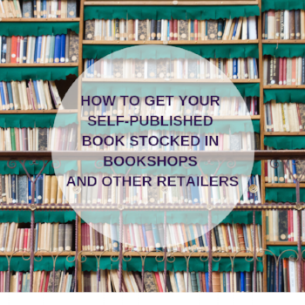 HOW TO GET YOUR SELF-PUBLISHED BOOK STOCKED IN BOOKSHOPS.fb.png
