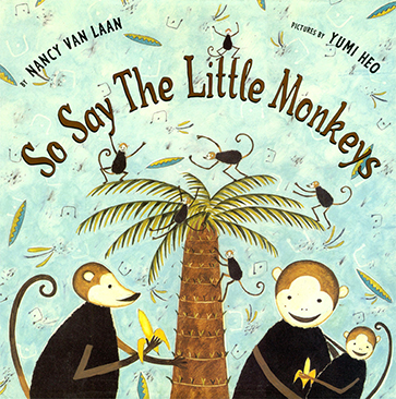 So Say The Little Monkeys, By Nancy Van Lann, Atheneum Books, 1998.    Review   Publishers Weekly