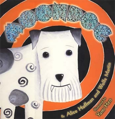 Moon Dog, by Alice Hoffman and Wolfe Martin, Scholastic Press, 2004     review   Publishers Weekly    Kirkus