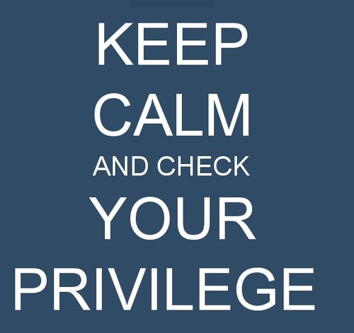 keep-calm-and-check-your-privilege.jpg