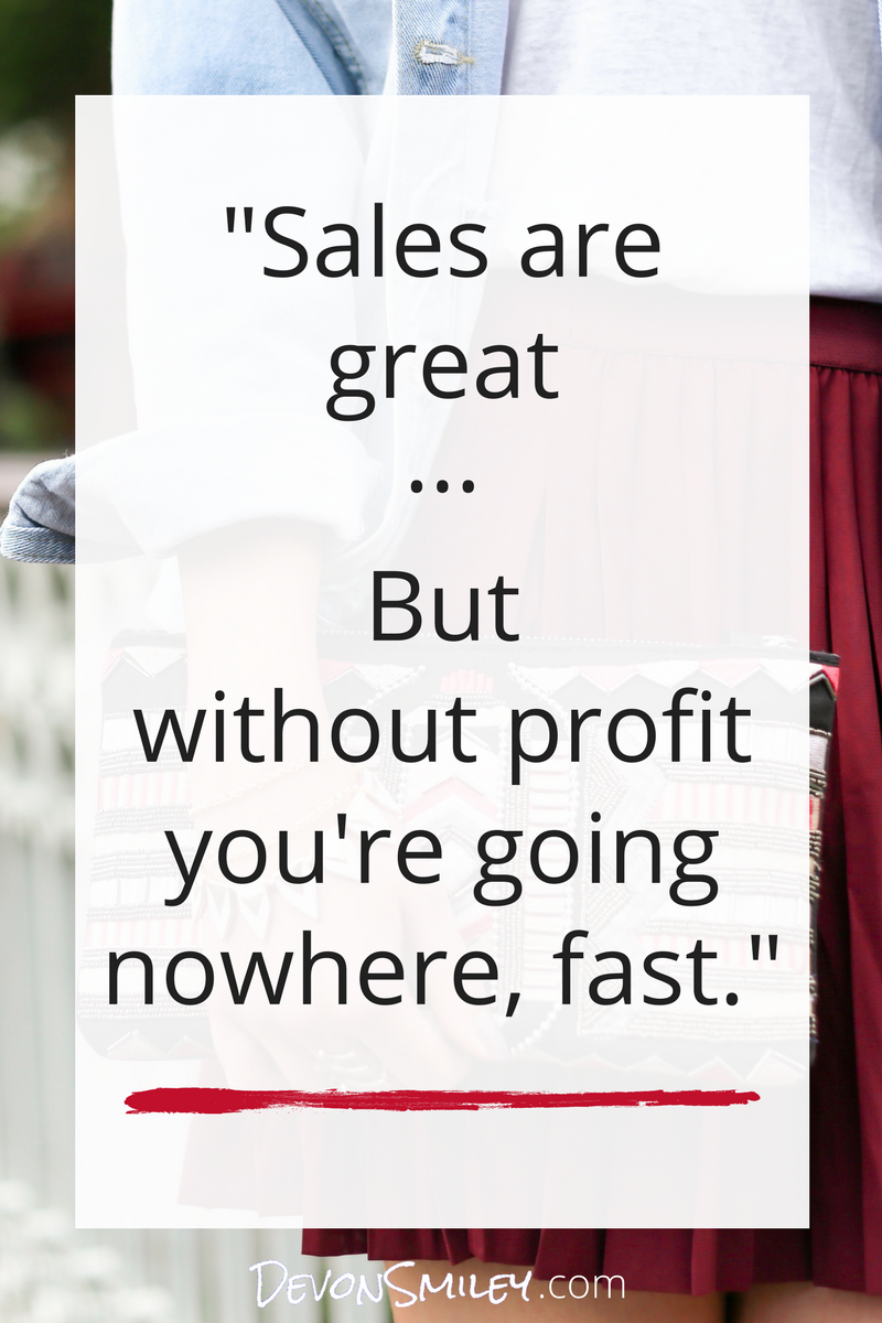 without profit in your business you aren't able to invest or grow make profit a priority.png