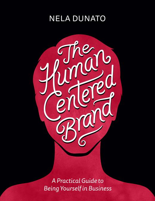 The Human Centered Brand by Nela Dunato