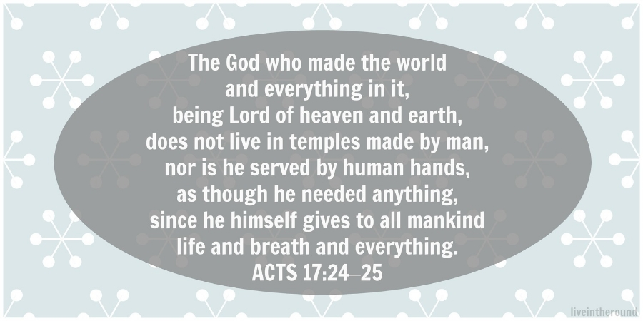 Acts 17:24-25