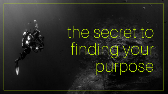 The Secret to finding your purpose.png