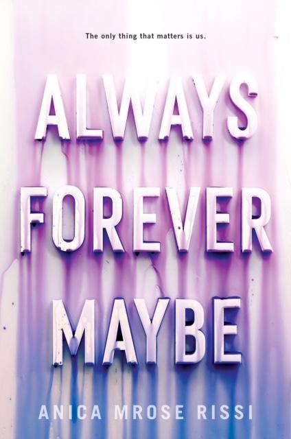 AlwaysForeverMaybe.JPG