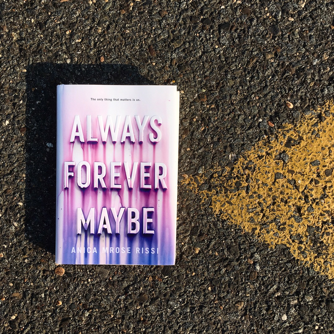 Always Forever Maybe by Anica Mrose Rissi.JPG
