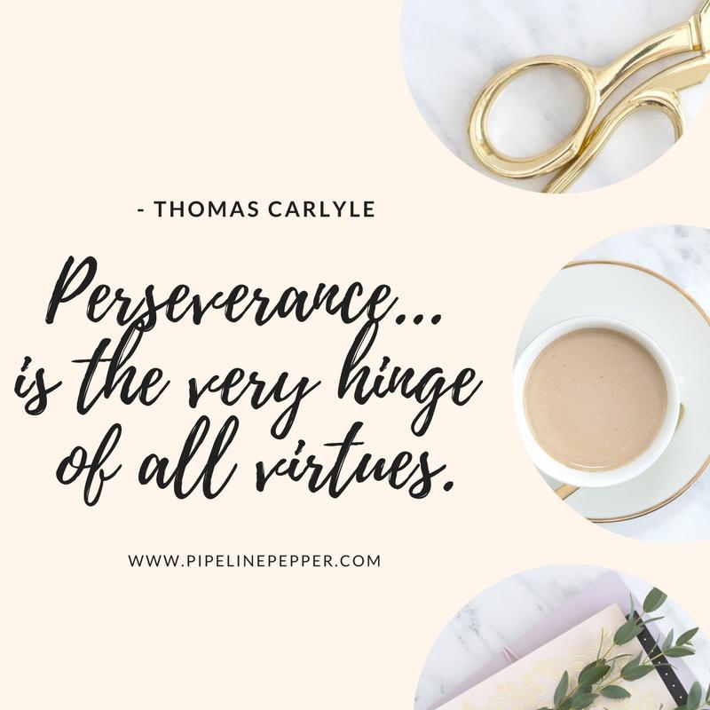 Perseverance... is the very hinge of all virtues..jpg