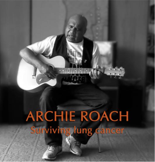 ARCHIE ROACH - SURVIVING LUNG CANCER