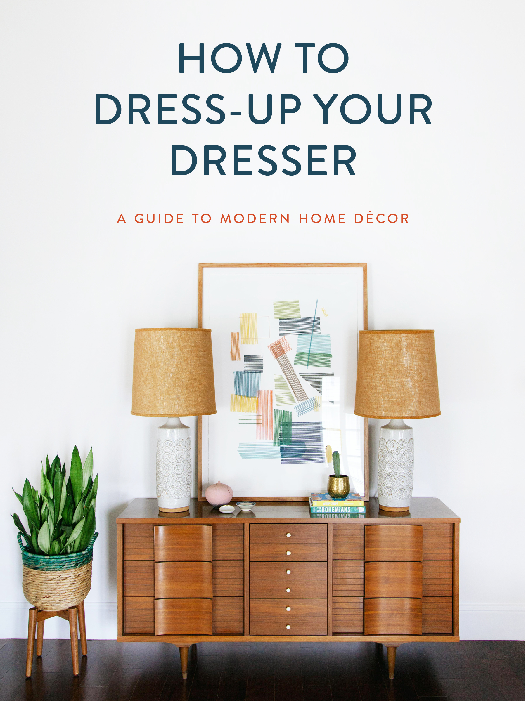 HOW TO DRESS-UP YOUR DRESSER