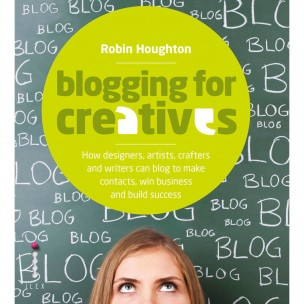 Blogging for Creatives by Robin Houghton (image courtesy of Ilex Press Ltd)