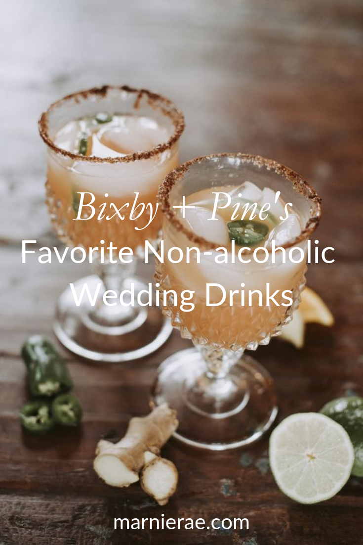 Bixby + Pine _ Our Fave Non-alcoholic Wedding Drinks.png