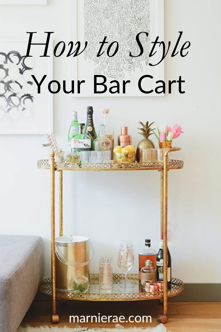 How To Style Your Bar Cart Marnie Rae