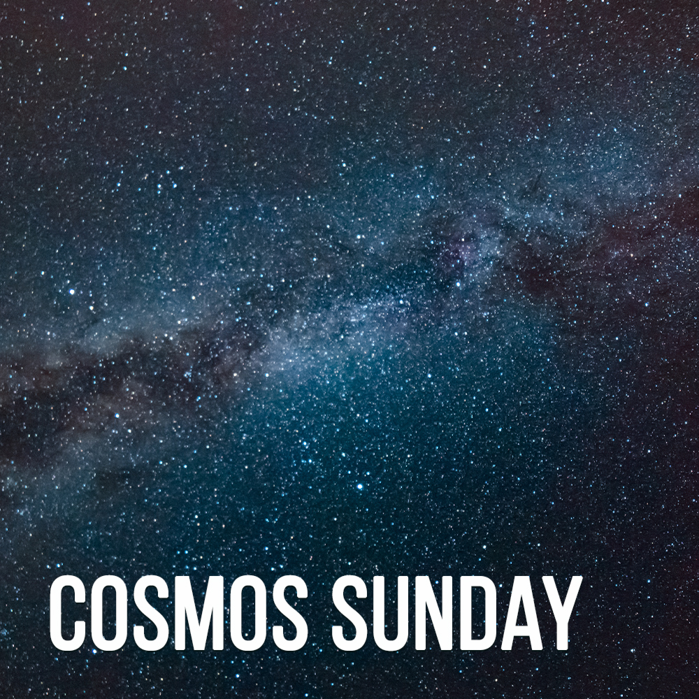 September 29 Cosmos Sunday   Proverbs 8:22-31 Psalm 148 Colossians 1:15-20 John 6:41-51