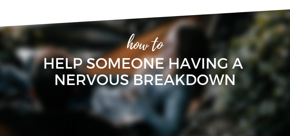 How to Help Someone Having a Nervous Breakdown - chris massman.png