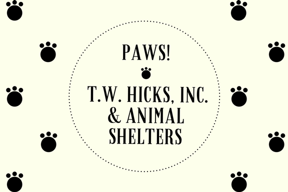 PAWS! How T.W. Hicks, Inc. & Animal Shelters.png