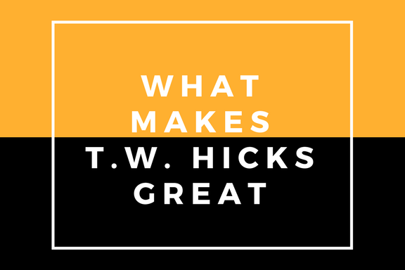 what makes T.W. Hicks., inc Great.png