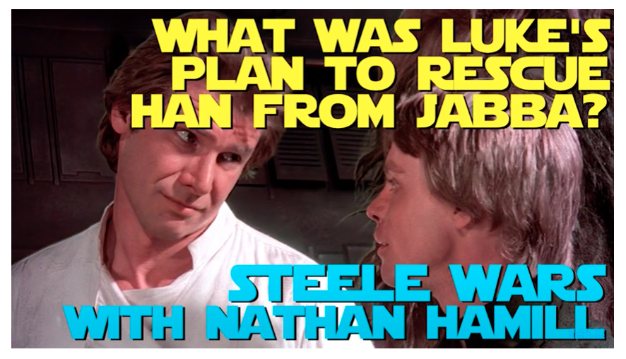 Nathan Hamill tries to explain what was Luke's plan to rescue Han Solo from Jabba on Steele Wars.