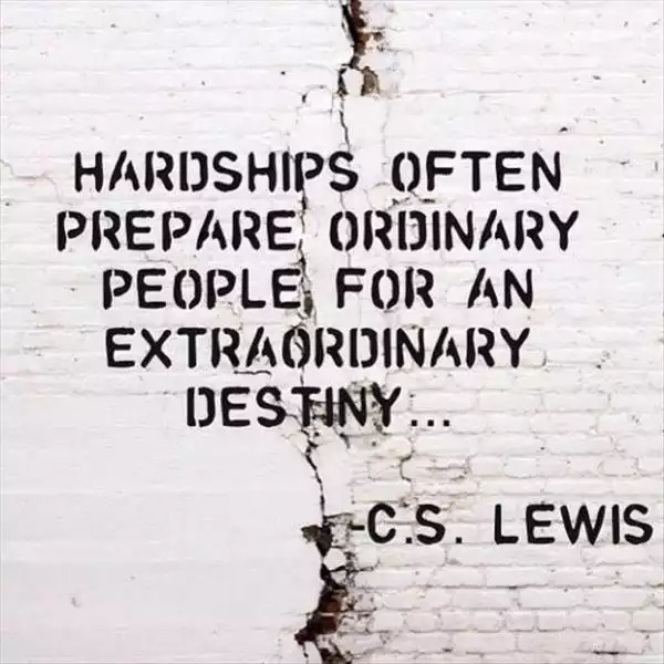 And sometimes hardships are just hardships; a fact of life.
