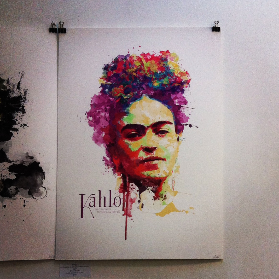 "KAHLO in Giclee ink on German Etching, by Wellington artist Dimitri Howard. It reads, ""I paint flowers so they will not die."""
