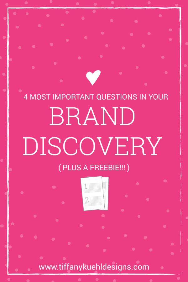 $ Most Important Questions In Your Brand Discovery (plus a FREEBIE!!!) | Tiffany Kuehl Designs