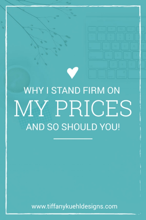 Stand Firm With Your Pricing | Business Tips | Tiffany Kuehl Designs