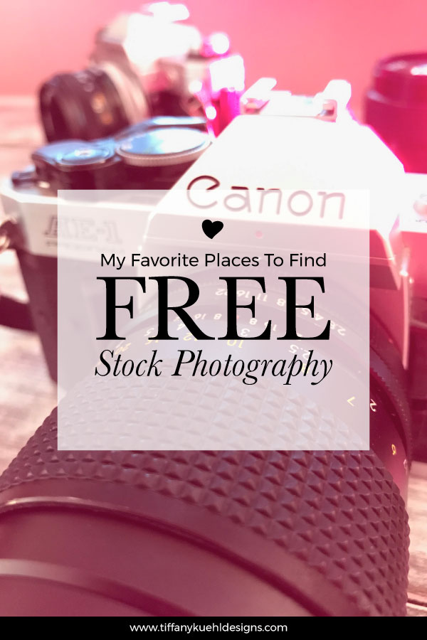My Favorite Places To Find Free Stock Photography | Tiffany Kuehl Designs