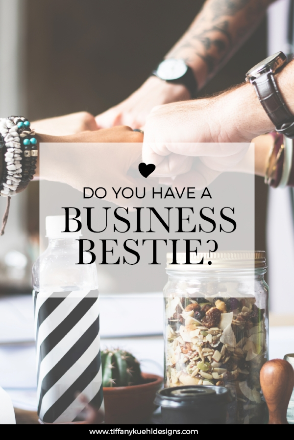 Do You Have A Business Bestie??? | Tiffany Kuehl Designs