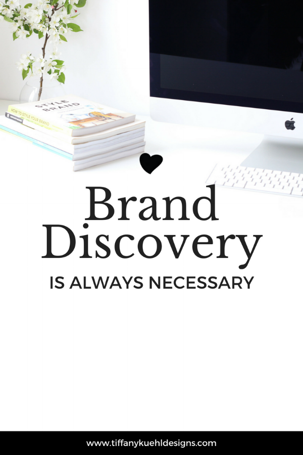 Brand Discovery Is Always Necessary Before You Design | Tiffany Kuehl Designs