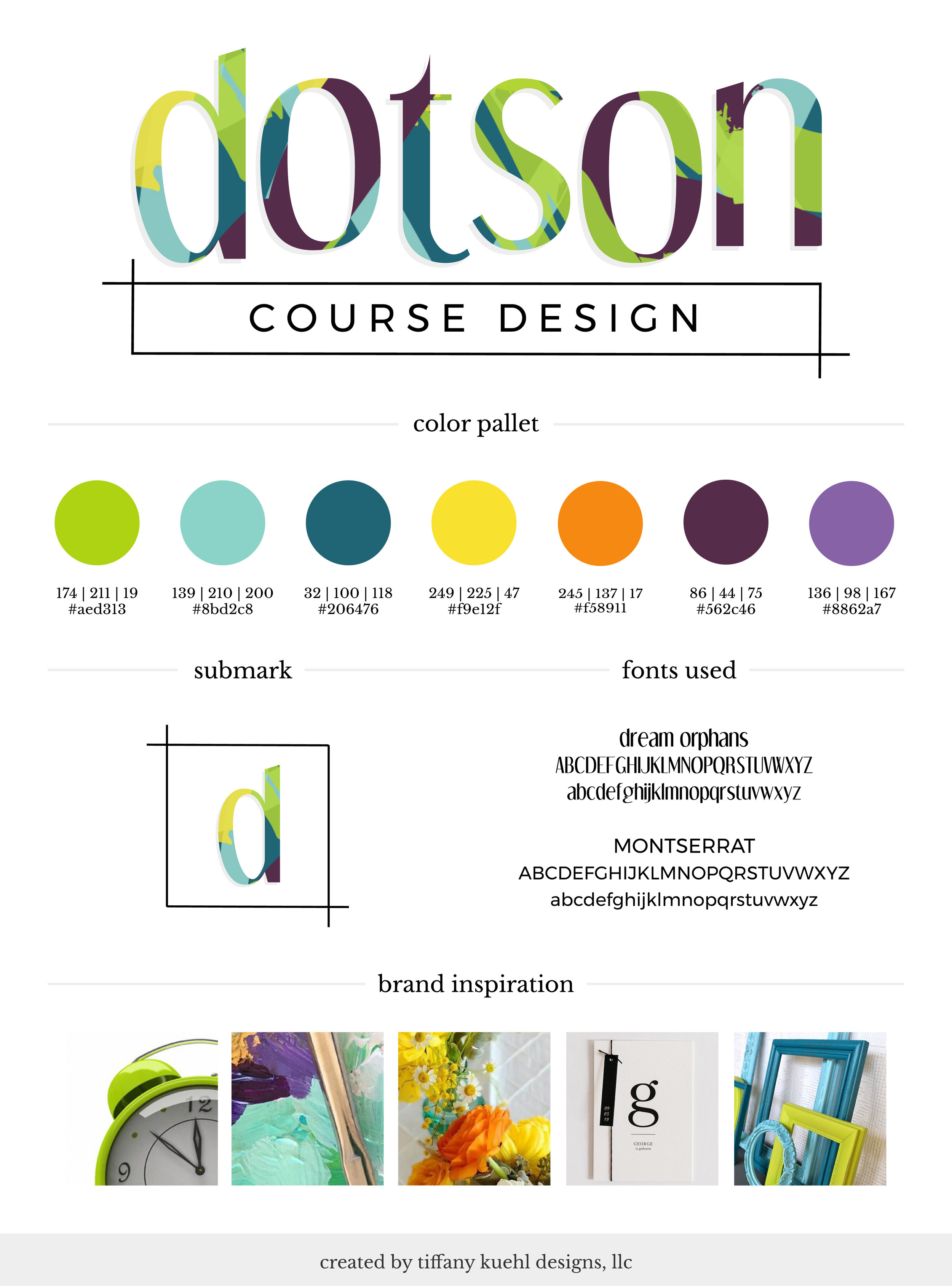 Dotson Course Design Brand Board | Tiffany Kuehl Designs  This #brandstyleguide says it all! We paired clean and modern fonts with some of the bright and poppy colors from the #colorpalette and it came together so well!  #coursedesign #coursecreation #branding #logo #logodesign #brandstylist #branddesigner