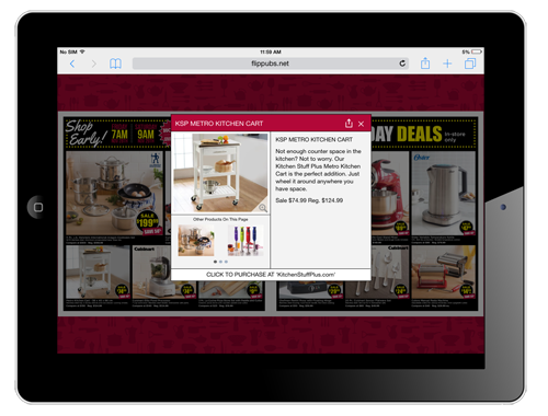 Flip Page digital circulars allow retailers to reach their customers at multiple touch points and further engage the reader with digital only tools.