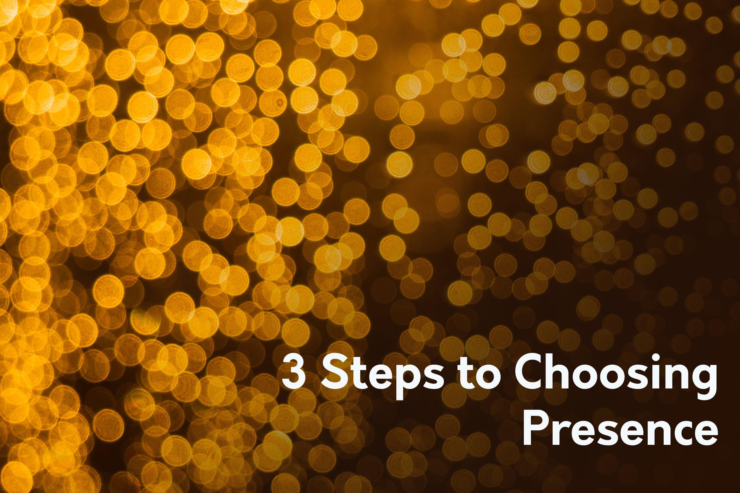 3 Steps to Choosing Present.jpg