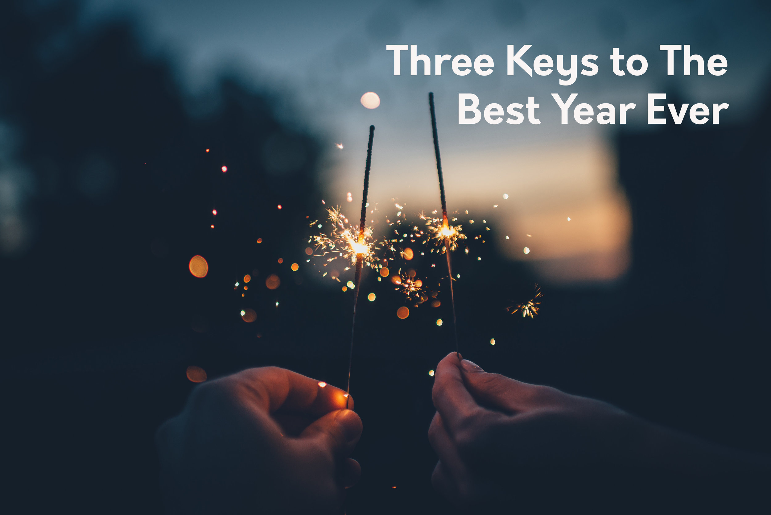 3 Keys to the Best Year Ever.jpg