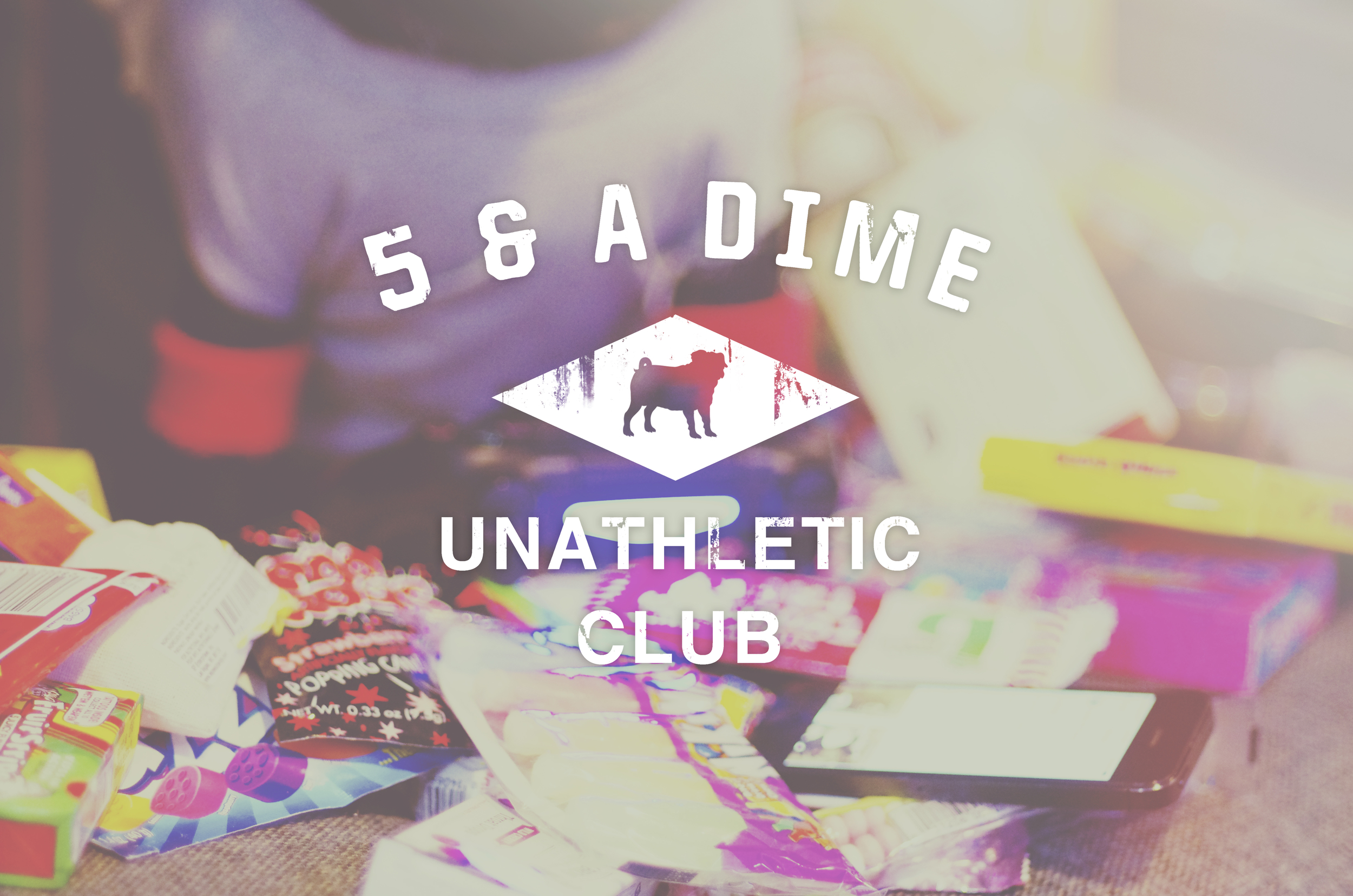 Introducing: The 5&A Dime Unathletic Club!