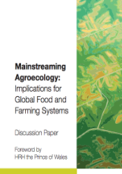 How mainstreaming agroecology, could meet the challenges facing agriculture and food production.