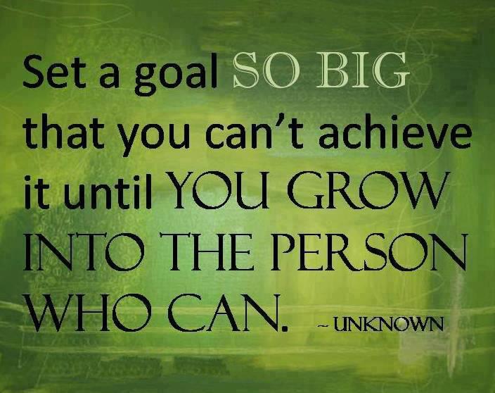 set a goal so big you cant do it.jpg