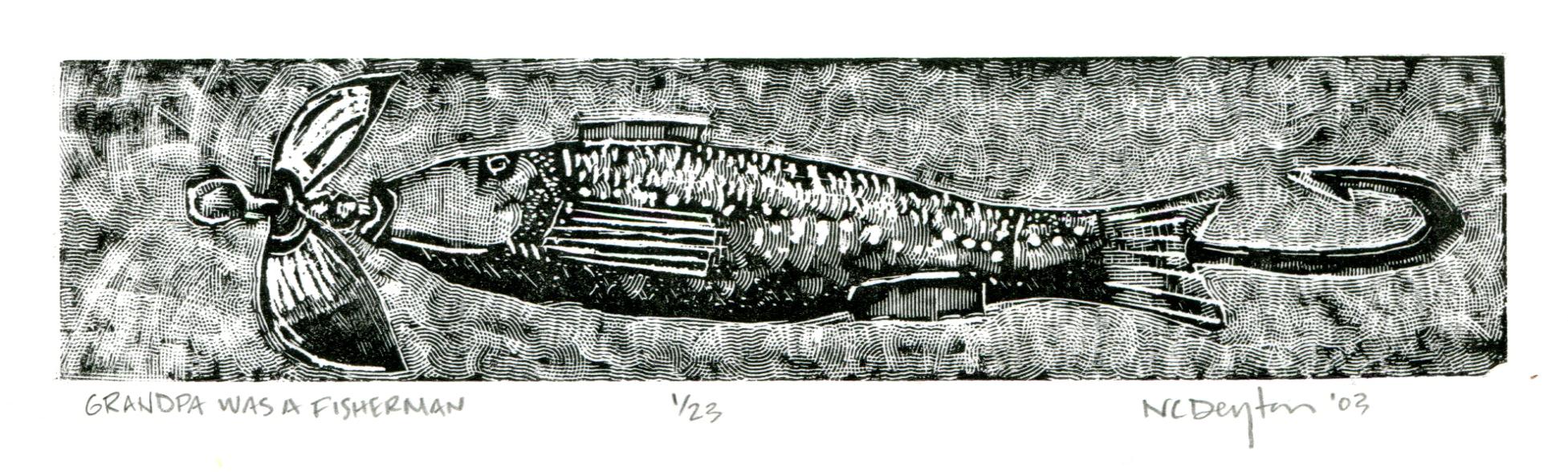 Grandpa was a Fisherman. 2003. Wood engraving. -