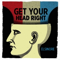 Elsinore Get Your Head Right Produce/Engineer/Master