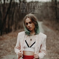 Fiona Kimble Your Playground Produced/Engineer/Mix/Master