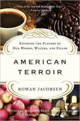Rowan Jacobsen's  American Terroir: Savoring the Flavors of Our Woods, Waters, and Fields --in which a person who's not a geographer explores place, landscape, and culture, which could be really fun