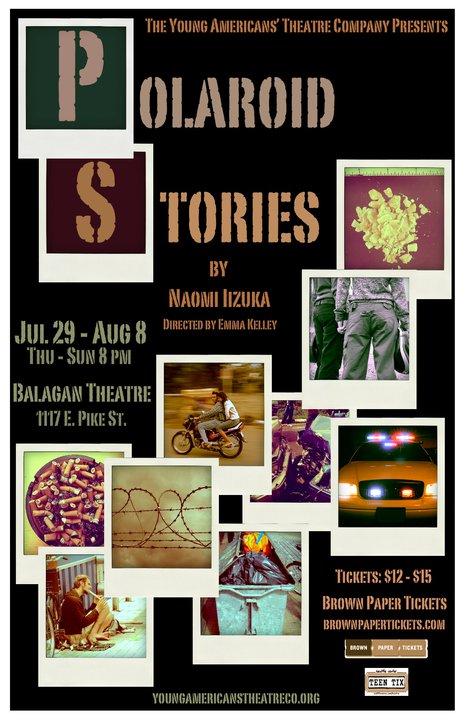 Polaroid Stories   2010 By: Naomi Iizuka Directed by: Emma Kelley