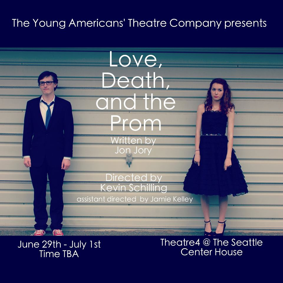 Love, Death, and the Prom   2012 By Jon Jory Directed by: Kevin Schilling