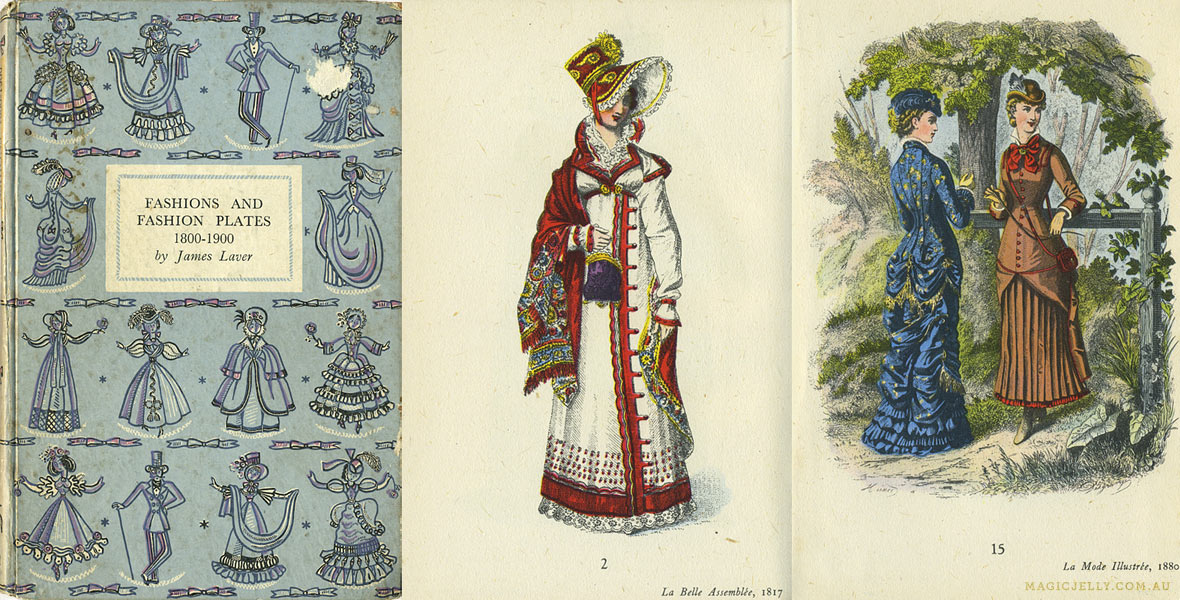 Fashions and Fashion Plates 1800-1900 , by James Laver. 1943.