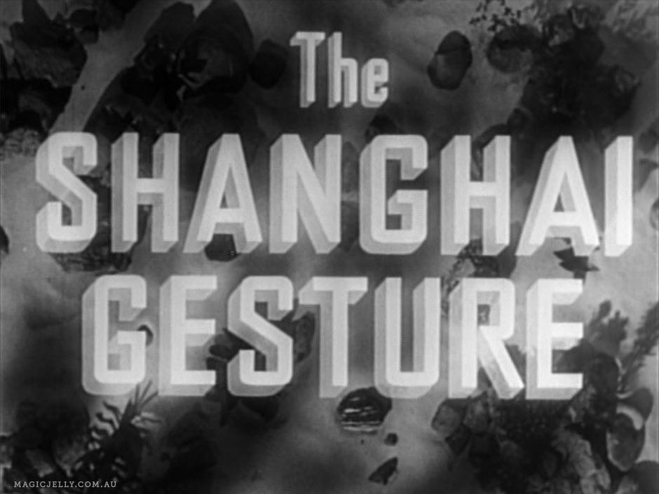 The Shanghai Gesture , 1941.